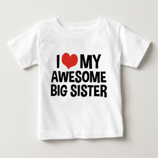 I Love My Awesome Big Sister Baby T-Shirt
