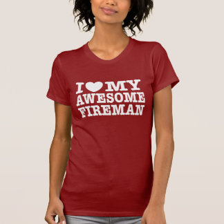 I Love My Awesome Fireman T Shirt