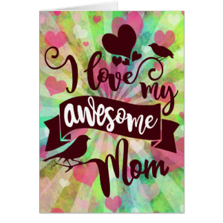 I Love My Awesome Mom Typography Card