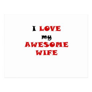 I Love my Awesome Wife Postcard