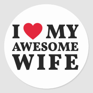 I love my awesome wife round sticker