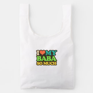 I Love My Baba So Much Reusable Bag