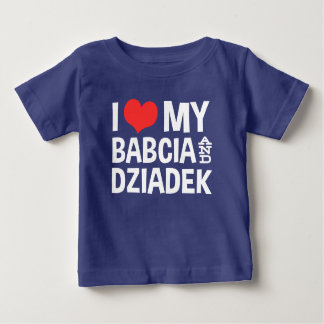 I Love My Babcia & Dziadek Baby T-Shirt