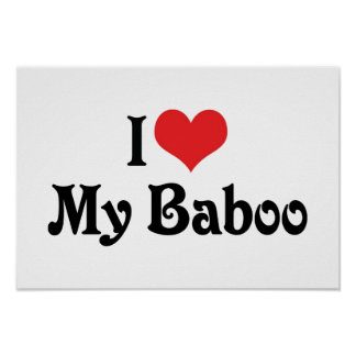 I Love My Baboo Poster
