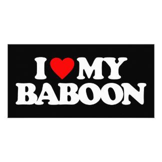 I LOVE MY BABOON PHOTO CARD
