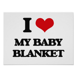 I love My Baby Blanket Poster