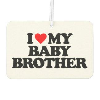I LOVE MY BABY BROTHER CAR AIR FRESHENER