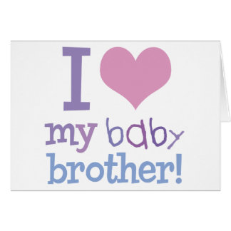 I Love My Baby Brother Card