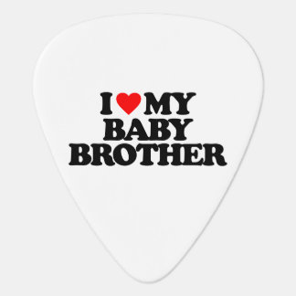 I LOVE MY BABY BROTHER GUITAR PICK