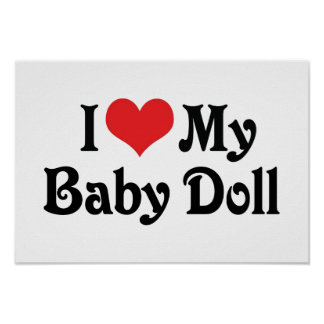 I Love My Baby Doll Poster