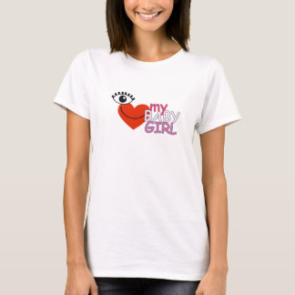 I Love My Baby Girl- Eye Love My Baby Girl T-Shirt