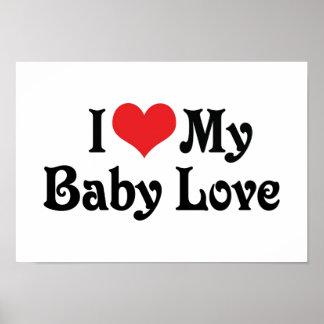 I Love My Baby Love Poster
