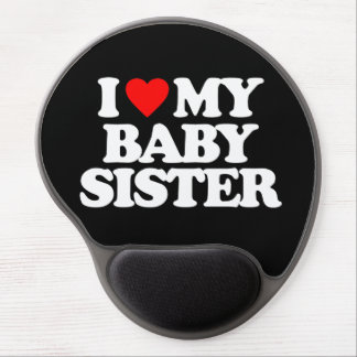 I LOVE MY BABY SISTER GEL MOUSE PAD