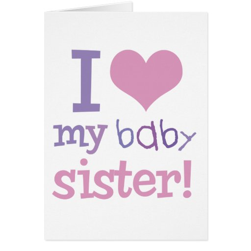 I Love My Baby Sister Kids T-Shirts & Gifts Greeting Card