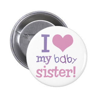 I Love My Baby Sister Kids T-Shirts & Gifts Pinback Button