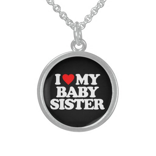 I LOVE MY BABY SISTER PENDANT