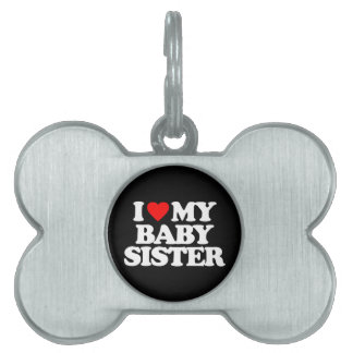 I LOVE MY BABY SISTER PET ID TAG