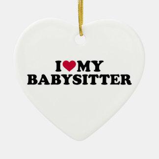 I love my babysitter ceramic ornament