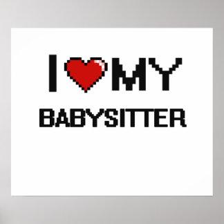 I love my Babysitter Poster