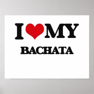 I Love My BACHATA Poster