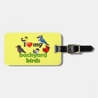 I Love My Backyard Birds Luggage Tag