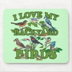 Mousepad with I Love My Backyard Birds design