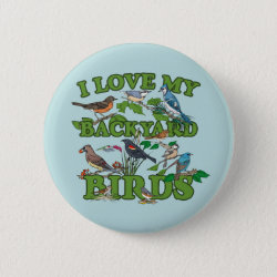 Round Button with I Love My Backyard Birds design