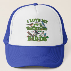Trucker Hat with I Love My Backyard Birds design