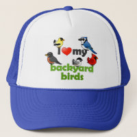 I Love My Backyard Birds Trucker Hat