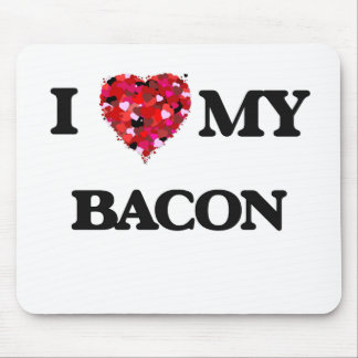 I Love MY Bacon Mouse Pad