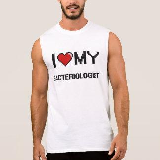 I love my Bacteriologist Sleeveless T-shirts