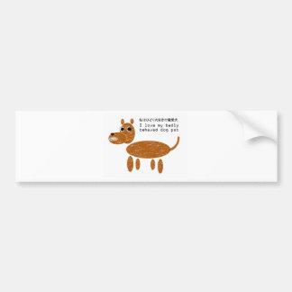 I love my badly behaved dog pet bumper sticker