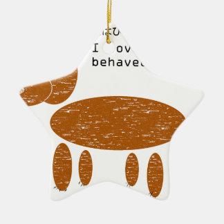 I love my badly behaved dog pet ceramic ornament