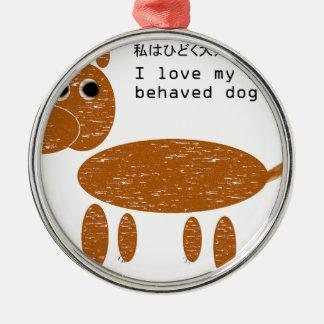 I love my badly behaved dog pet metal ornament