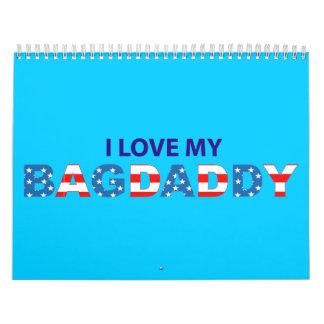 I Love My Bagdaddy - Calendar