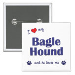 I Love My Bagle Hound (Male Dog) Pinback Buttons
