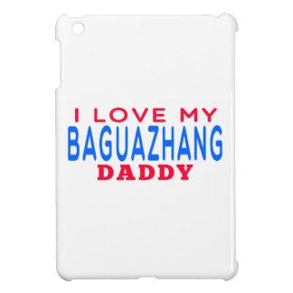 I Love My Baguazhang Daddy iPad Mini Covers