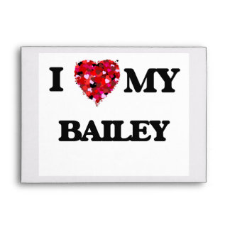 I Love MY Bailey Envelope
