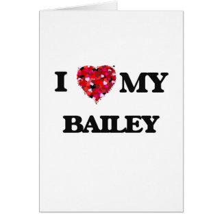 I Love MY Bailey Greeting Card