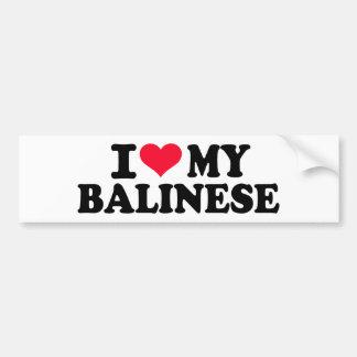 I love my Balinese Car Bumper Sticker