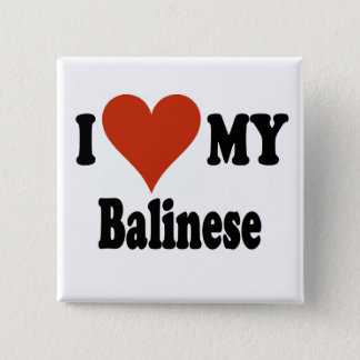 I Love My Balinese Cat Gifts and Apparel Button