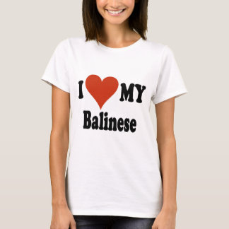 I Love My Balinese Cat Gifts and Apparel T-Shirt