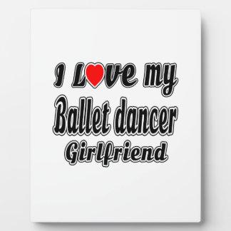 I Love My Ballet dancer Girlfriend Photo Plaque