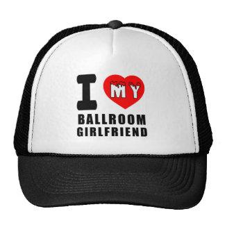 I Love My Ballroom Girlfriend Trucker Hat