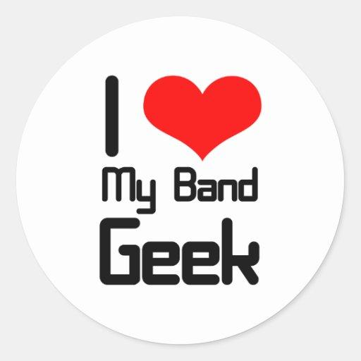 I love my band geek round sticker