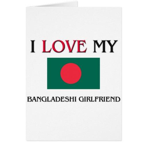 I Love My Bangladeshi Girlfriend Card
