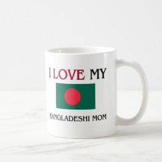 I Love My Bangladeshi Mom Mugs