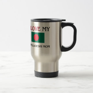 I Love My Bangladeshi Mom Mug