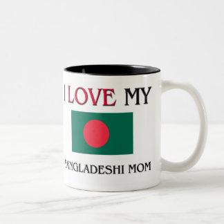 I Love My Bangladeshi Mom Coffee Mug