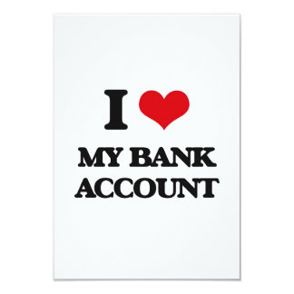 I love My Bank Account 3.5x5 Paper Invitation Card